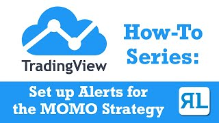 How to Setup Alerts for the MOMO Strategy in TradingView