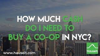 How Much Cash Do I Need to Buy a Co-op in NYC? (2019) | Hauseit®