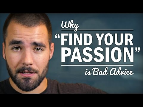 "Stop Trying to ""Find Your Passion"" - College Info Geek"