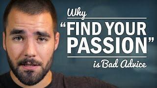 """Stop Trying to """"Find Your Passion"""" - College Info Geek"""