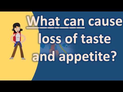 What can cause loss of taste and appetite ? |Best Health Answers