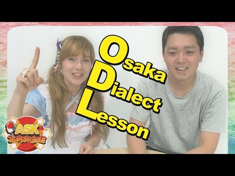 LEARN JAPANESE DIALECT 2: OSAKA SLANG WORDS FOR VERY SUPER STUFF