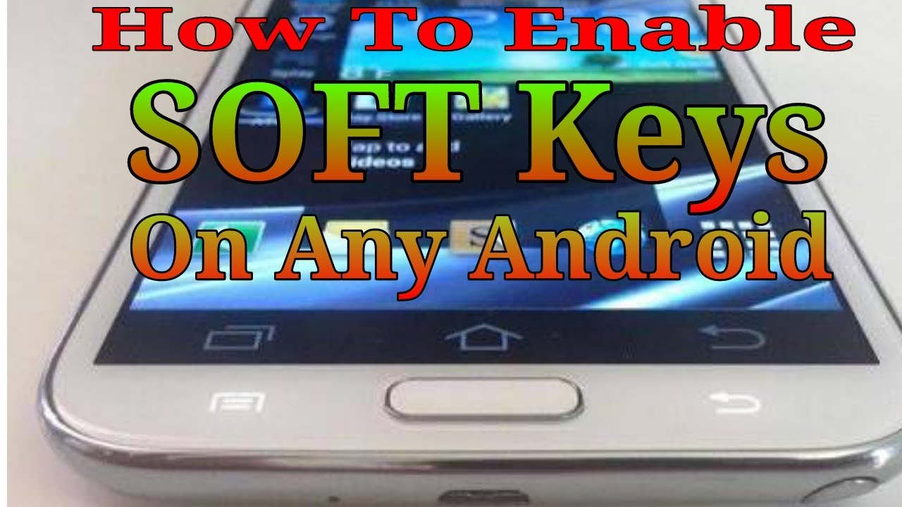 How To Enable Soft Keys On any Android Mobile Without Coding    Back Button  ,Home,Option   