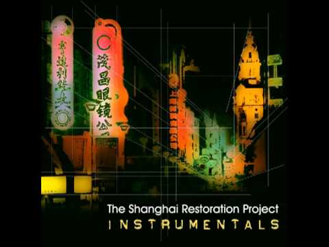 "The Shanghai Restoration Project - ""Nanking Road (Instrumental)"""