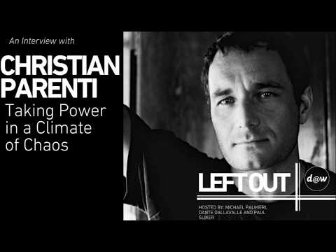 Left Out: Christian Parenti on Taking Power in a Climate of Chaos