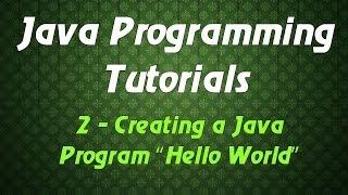 Java Programming Tutorials - 2 - Creating a Java Program