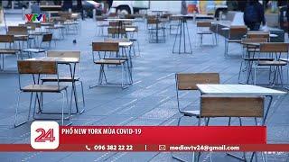 Đường phố New York (Mỹ) ảm đạm do dịch COVID-19 | VTV24