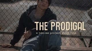 The Prodigal | A Jubilee Project Short Film