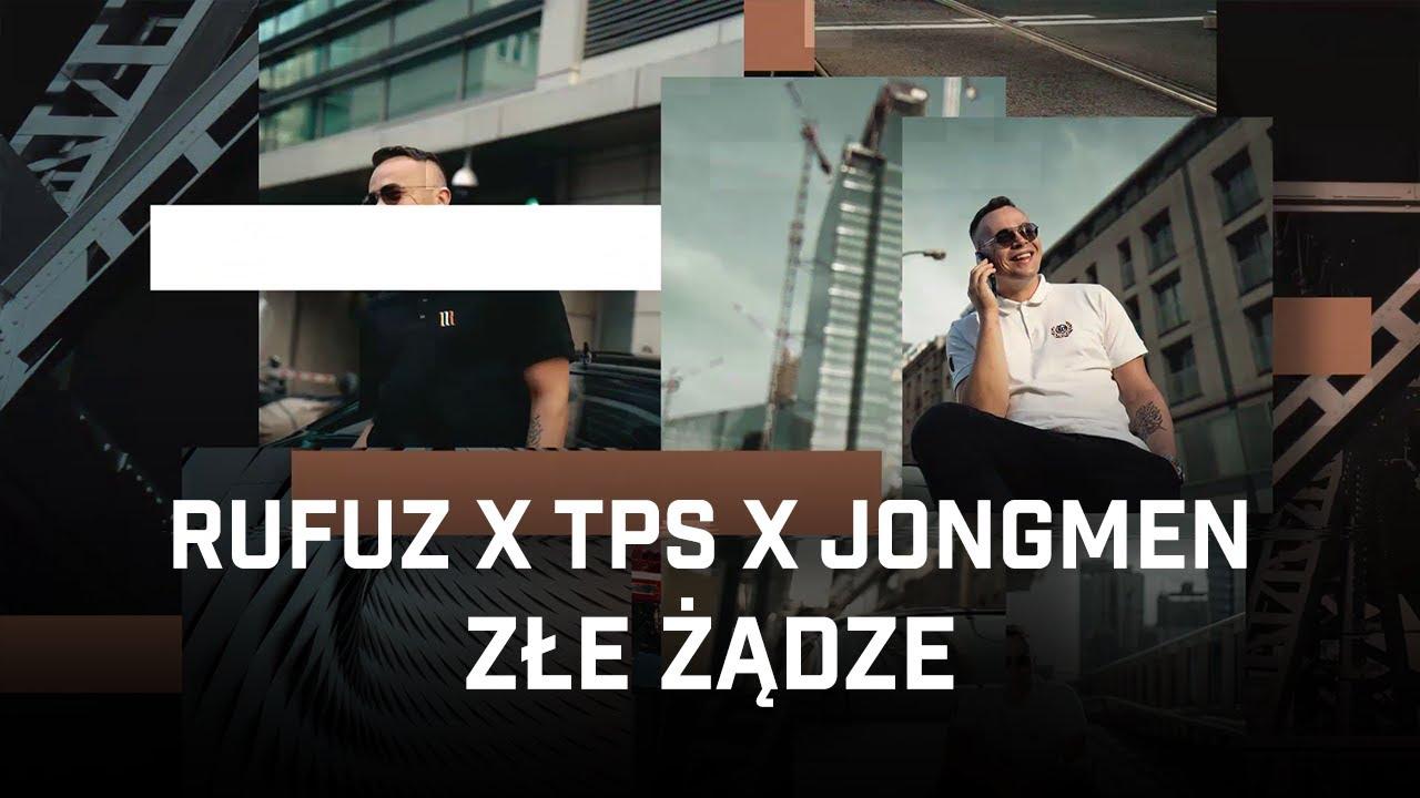 Rufuz ft. TPS, Jongmen - Złe żądze