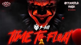 S-Kill - Time To Float
