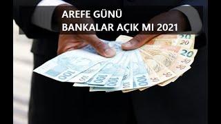 Arefe Günü Bankalar Açık mı 2021