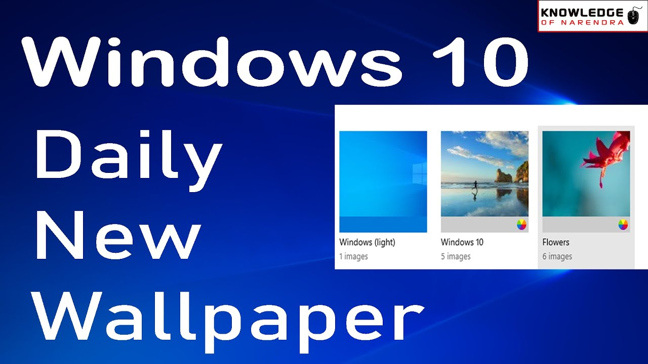 Windows 10 Daily Auto Wallpaper Change Windows 10 New Wallpaper Automatically Set On Screen How Youtube