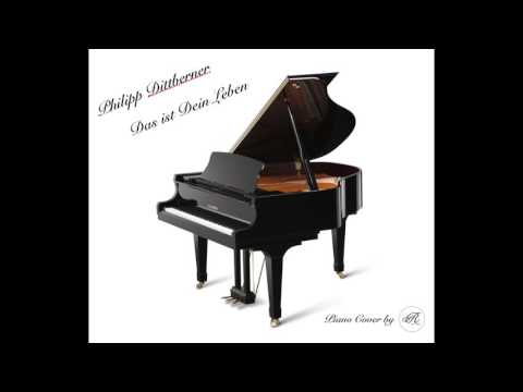 Philipp Dittberner - Das ist Dein Leben - Piano Cover
