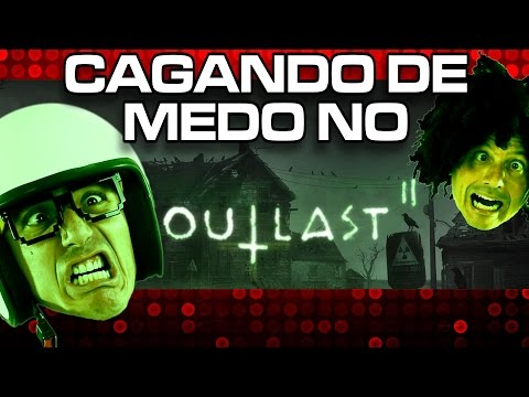 Cagando de medo Outlast 2 com Rodrigo e Ricardo Piologo