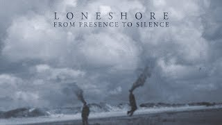 LONESHORE - From Presence To Silence (2018) Full Album Official (Progressive Dark Metal)