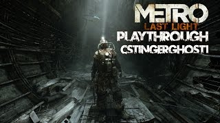 "Metro: Last Light PC Playthrough Part Eleven - ""The Marshes"""