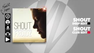 FROIDZ - Shout (Club Edit)