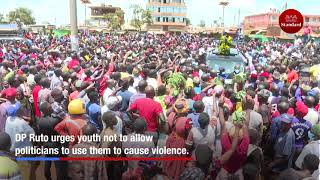 DP Ruto urges youth not to allow politicians to use them to cause violence