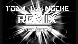 Thymer & Jahir - Toda la Noche (Remix) @FranRguez1 / *Free Donwload*