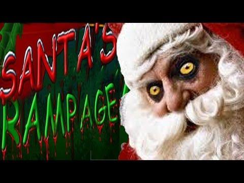 SANTA'S RAMPAGE!!