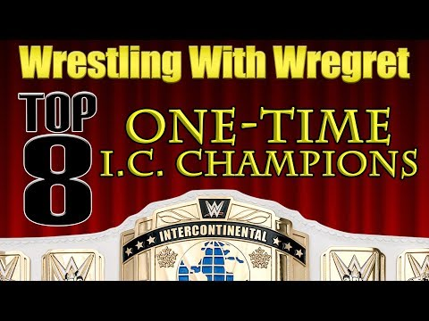 Top 8 One-Time Intercontinental Champions | Wrestling With Wregret