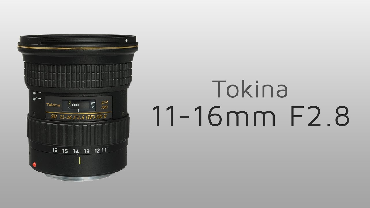 Tokina 11-16mm f/2.8 Hands-on review - YouTube
