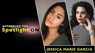 Interview with Jessica Marie Garcia | AfterBuzz TV's Spotlight On