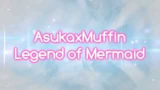 「MuffinxAsuka」 Legend of Mermaid [SPECIAL Old & New Version!]