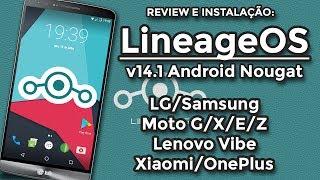 ROM LineageOS 14.1 | Android 7.1.2 Nougat | Vários Dispositivos(LG, SAMSUNG, LENOVO, MOTOROLA...)