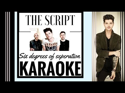 The Script - Six Degrees Of Seperation - Karaoke HD/ W/Backing vocals