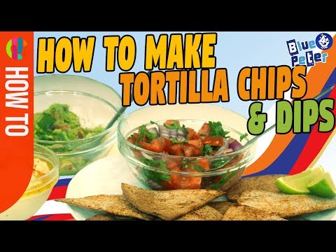How to make tortilla chips and dips