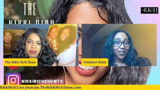 The Nikki Rich Show live with TeKeisha Wade