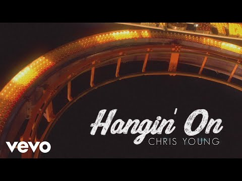 Chris Young - Hangin' On (Lyric Video)