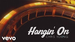 Download Chris Young - Hangin' On (Lyric Video) Mp3 and Videos