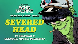 Gorillaz - Severed Head ft. Goldlink & Unknown Mortal Orchestra (Official Lyric Video)