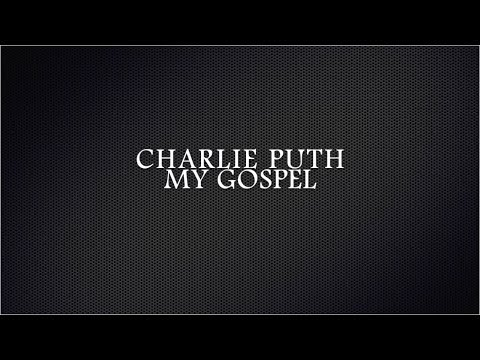 My Gospel- Charlie Puth LYRICS