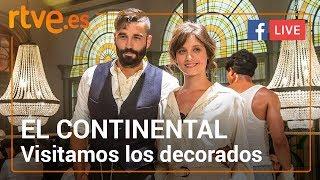 Visitamos los decorados de 'EL CONTINENTAL' | Facebook Live