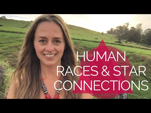 WHAT HUMAN RACES ARE CONNECTED TO THE STARS - BRIDGET NELSEN