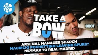 Arsenal New Manager, Neymar To Real Madrid, Pochettino Leaving Spurs? - Take a Bow