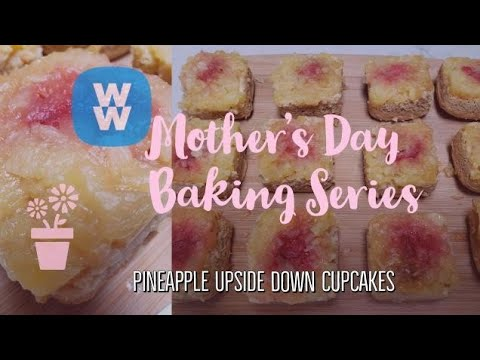 MOTHER'S DAY BAKING SERIES | WW PINEAPPLE UPSIDE DOWN CUPCAKES | WEIGHT WATCHERS!!