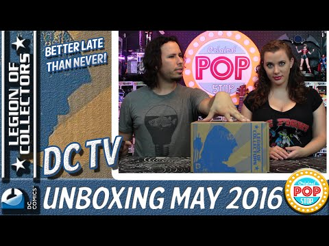 DC Legion of Collectors (DC TV) - May 2016 | Unboxing