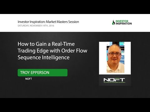 How To Gain a Real-Time Trading Edge With Order Flow Sequence Intelligence | Troy Epperson