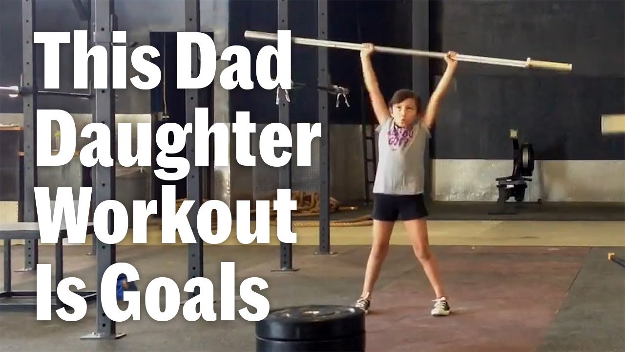 This Dad-daughter(娘) Workout Is Goals