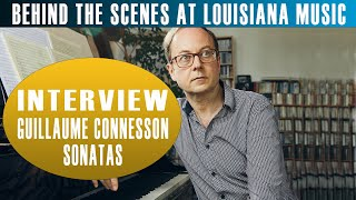 Behind the Scenes at Louisiana Music: Sonatas with Guillaume Connesson