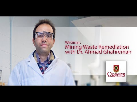 Webinar: Mining Waste Remediation with Dr. Ahmad Ghahreman