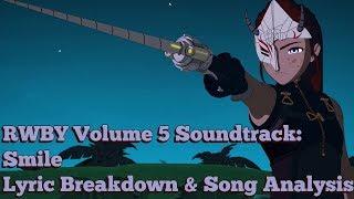 RWBY Volume 5 Soundtrack: Smile █ Lyric Breakdown & Song Analysis
