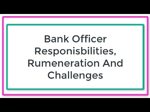 Bank Officer Jobs Requirements, Skills, Renumeration