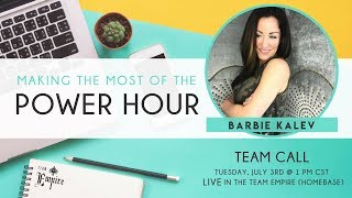 Team Empire Call with Barbie Kalev on making the most of your Power Hour