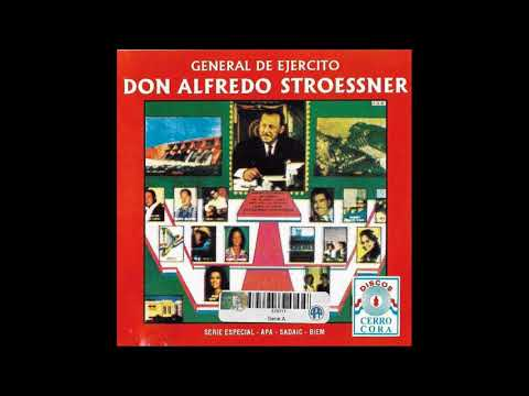GENERAL DE EJERCITO DON ALFREDO STROESSNER - VARIOS ARTISTAS - Discos Cerro Cora