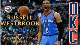 Russell Westbrook Do What I Want Mix [HD] (2017 NBA Season)